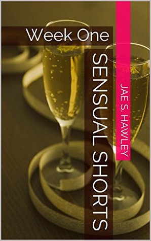 Sensual Shorts: Week One (The ex Marine & The Free Spirit Book 1)