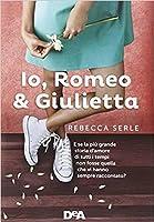 Io, Romeo & Giulietta