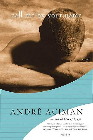 Call Me By Your Name (Call Me By Your Name, #1) by André Aciman