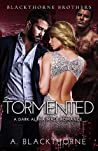 Tormented (Blackthorne Brothers #4)
