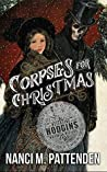 Corpses For Christmas: A Detective Hodgins Victorian Mystery, Book 3 (Detective Hodgins Victorian Mysteries)