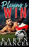 Playing to Win (A Beautiful Game #2)