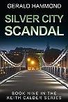 Silver City Scandal (Keith Calder Book 9)