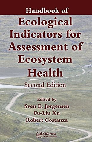 Handbook of Ecological Indicators for Assessment of Ecosystem Health, Second Edition (Applied Ecology and Environmental Management)