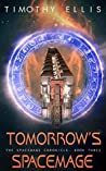 Tomorrow's Spacemage (The Spacemage Chronicle #3)