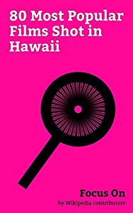 Focus On: 80 Most Popular Films Shot in Hawaii: Avatar (2009 film), Pirates of the Caribbean: On Stranger Tides, Jurassic World, Pirates of the Caribbean: ... (2017 film), Mike and Dave Need Wedd...