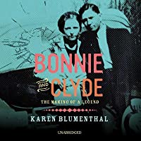 Bonnie and Clyde Lib/E: The Making of a Legend