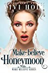 Make-Believe Honeymoon (Make-Believe Series, #3)
