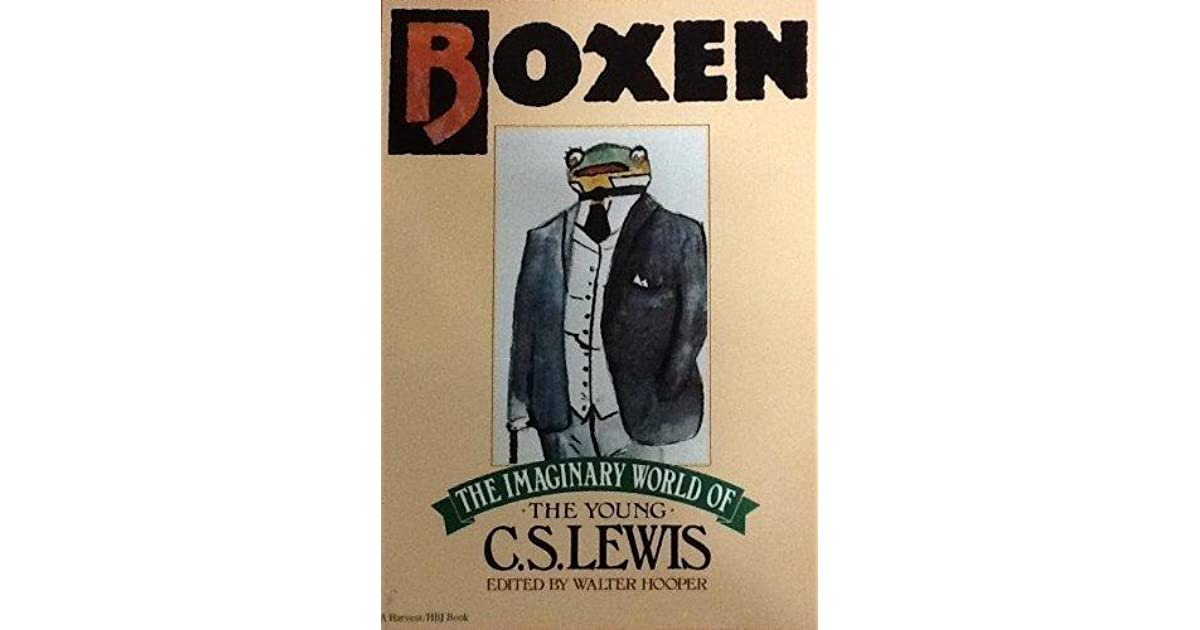 Boxen The Imaginary World Of The Young C S Lewis By Cs Lewis