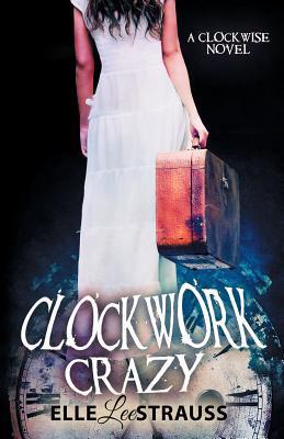 Clockwork Crazy (Clockwise #5)