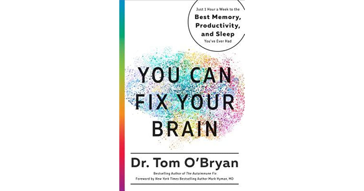 You Can Fix Your Brain: Just 1 Hour a Week to the Best