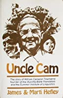 Uncle Cam: The story of William Cameron Townsend, founder of the Wycliffe Bible Translators and the Summer Institute of Linguistics