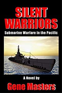 Silent Warriors: Submarine Warfare in the Pacific