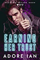 Earning Her Trust (Braxton Arcade Book One)