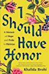 I Should Have Honor: A Memoir of Hope and Pride in Pakistan