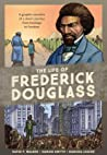 The Life of Frederick Douglass: A Graphic Narrative of an Extraordinary Life