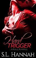 Hard Trigger: A Rogue Romance