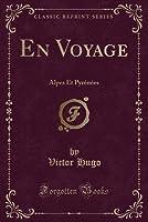 En Voyage: Alpes Et Pyr�n�es