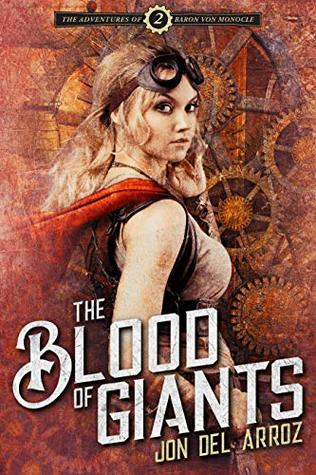 The Blood of Giants (Adventures of Baron Von Monocle, #2)