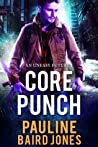 Core Punch: An Uneasy Future 1.0