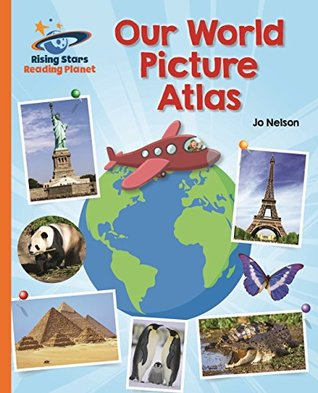 Our World Picture Atlas (Rising Stars Reading Planet- Orange: Galaxy)