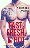 Fast, Fresh, and Hot (Men At Work, #1)