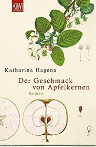 Der Geschmack von Apfelkernen: Roman