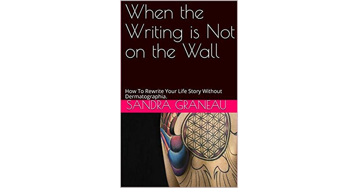 When the Writing is Not on the Wall: How To Rewrite Your
