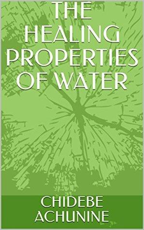 THE HEALING PROPERTIES OF WATER