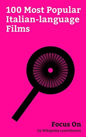 Focus On: 100 Most Popular Italian-language Films: Children of Men, Cannibal Holocaust, Dune (film), Life Is Beautiful, The English Patient (film), Once ... Romance, Once Upon a Time in the West, etc.