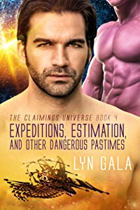 Expeditions, Estimation, and Other Dangerous Pastimes (Claimings, #4)