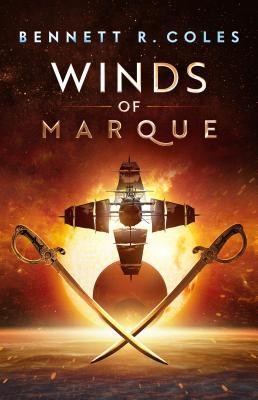 Winds of Marque (Blackwood & Virtue, #1) by Bennett R  Coles