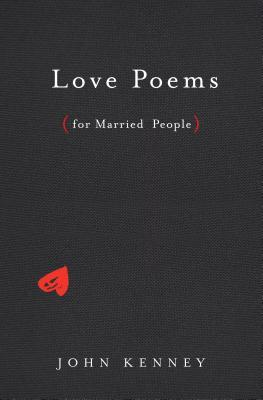 Love Poems for Married People by John Kenney