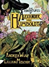 The Adventures of Alexander Von Humboldt by Andrea Wulf