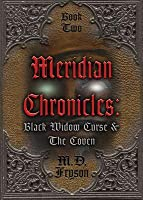 Black Widow Curse & The Coven (Meridian Chronicles, #2)