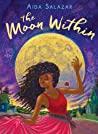 The Moon Within by Aida Salazar