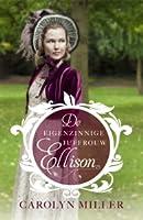 De eigenzinnige juffrouw Ellison (Regency Brides: A Legacy of Grace, #1)