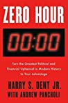 Zero Hour: Turn The Greatest Political And Financial Upheaval In Modernhistory To Your Advantage