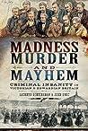 Madness, Murder and Mayhem by Kathryn Burtinshaw