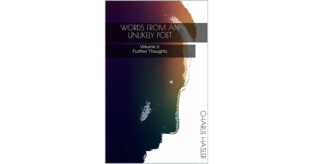 Image result for Words From An Unlikely Poet: Volume 2: Further Thoughts