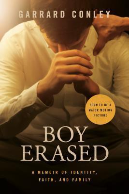 Boy Erased A Memoir Of Identity Faith And Family By