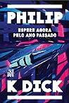 Espere agora pelo ano passado by Philip K. Dick