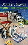The Dog Who Knew Too Much (Paws and Claws Mystery, #6)