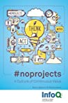#noprojects: A Culture of Continuous Value