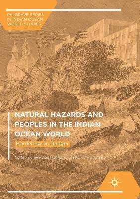 Natural Hazards and Peoples in the Indian Ocean World: Bordering on Danger