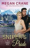 Sniper's Pride (Alaska Force, #2) by Megan Crane