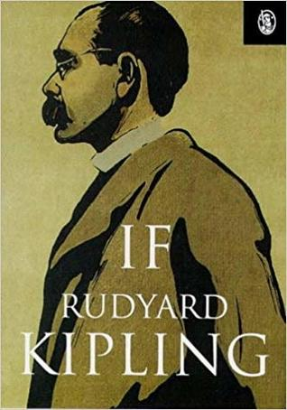 If: A Father's Advice to His Son by Rudyard Kipling
