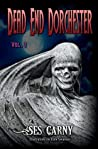 Dead End Dorchester (Volume 1)