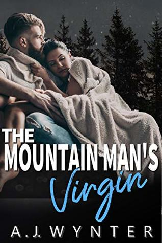 The Mountain Man's Virgin by A.J. Wynter