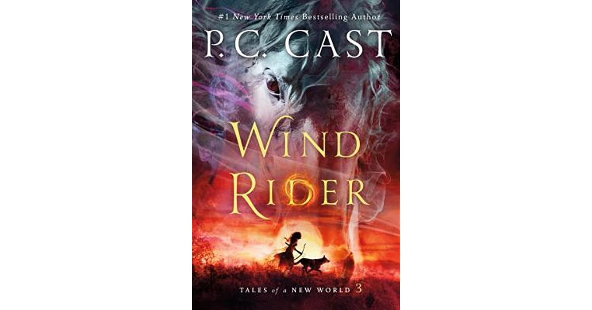 Wind Rider (Tales of a New World, #3) by P C  Cast